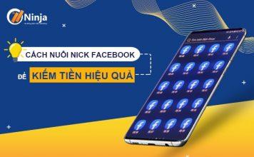 hướng dẫn nuôi nick facebook để kiếm tiền nhanh chóng
