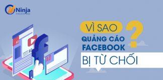 Nguyên nhân khiến quảng cáo facebook bị từ chối?