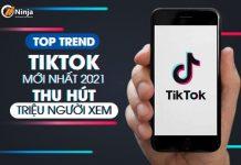 Hot Top trend tiktok mới nhất 2021